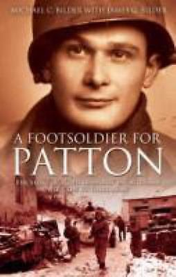 A Foot Soldier for Patton : The Story of a 'Red Diamond' Infantryman with the...
