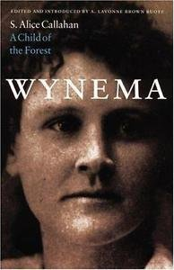 Wynema : A Child of the Forest by S. Alice Callahan (1997, Paperback)