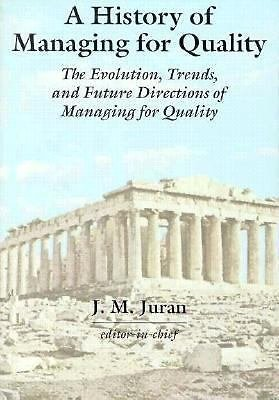 A History of Managing for Quality : The Evolution, Trends, and Future...