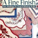 The Joy of Quilting: A Fine Finish : New Bindings for Award-Winning Quilts by...