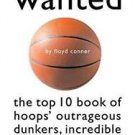 Most Wanted(tm): Basketball's Most Wanted : The Top 10 Book of Hoops'...