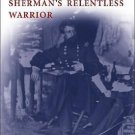 Jefferson Davis in Blue : The Life of Sherman's Relentless Warrior by Gordon...