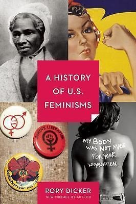 A History of U. S. Feminisms by Rory C. Dicker (2016, Paperback)