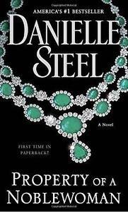 Property of a Noblewoman by Danielle Steel (2016, Paperback) : Danielle Steel (2