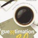 Guesstimation 2.0 : Solving Today's Problems on the Back of a Napkin by...