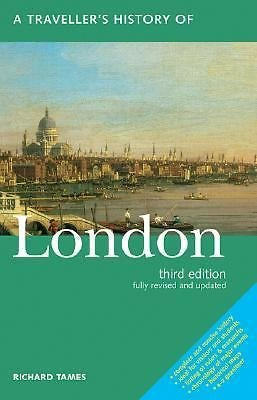 A Traveller's History of London by Richard Tames (2004, Paperback)