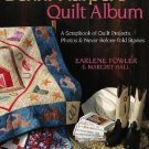 Benni Harper's Quilt Album : A Scrapbook of Quilt Projects, Photos and...