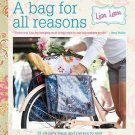 A Bag for All Reasons : 12 All-New Bags and Purses to Sew for Every Occasion...