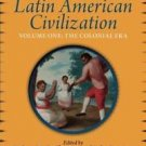 Keen's Latin American Civilization, Volume 1 : A Primary Source Reader,...