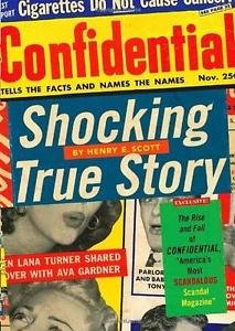 Shocking True Story : The Rise and Fall of Confidential, America's Most...