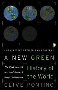 A New Green History of the World : The Environment and the Collapse of Great...