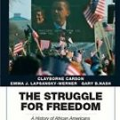 The Struggle for Freedom : A History of African Americans by Emma J....