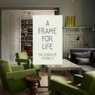 A Frame for Life : The Designs of StudioIlse by Edwin Heathcote and Ilse...