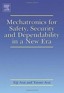 Mechatronics for Safety, Security and Dependability in a New Era (2006,...