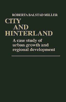 Contributions in American History: City and Hinterland : A Case Study of...