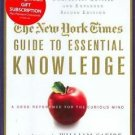 Essential Knowledge : A Desk Reference for the Curious Mind by New York Times...