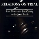 Black-Jewish Relations on Trial : Leo Frank and Jim Conley in the New South...