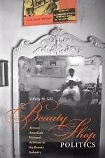 Beauty Shop Politics : African American Women's Activism in the Beauty...