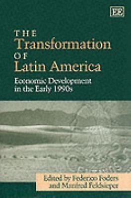 The Transformation of Latin America : Economic Development in the Early 1990s...