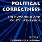 After Political Correctness : The Humanities and Society in the 1990s by...