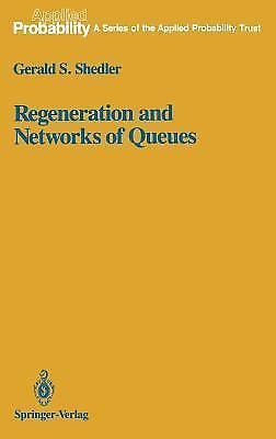 Applied Probability: Regeneration and Networks of Queues 3 by Gerald S....