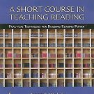 A Short Course in Teaching Reading : Practical Techniques for Building...