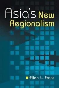 Asia's New Regionalism by Ellen L. Frost (2008, Paperback)