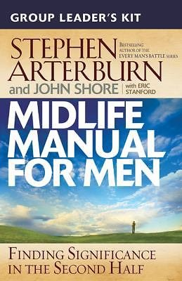 Midlife Manual for Men Group Leadera's Kit : Finding Significance in the...