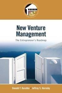New Venture Management : The Entrepreneur's Roadmap by Donald F. Kuratko and...