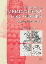 The History of Medications for Women : Materia Medica Woman by Michael J....