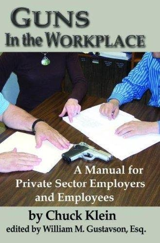 Guns in the Workplace : A Manual for Private Sector Employers and Employees...
