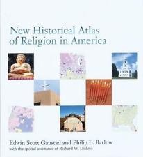 New Historical Atlas of Religion in America by Philip L. Barlow and Edwin...