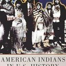 The Civilization of the American Indian: American Indians in U. S. History...