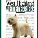 A New Owner's Guide to West Highland White Terriers by Dawn Martin (1996,...