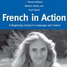 French in Action Pt. 1 : A Beginning Course in Language and Culture: the...