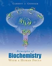 Principles of Biochemistry with a Human Focus by Charles M. Grisham and...