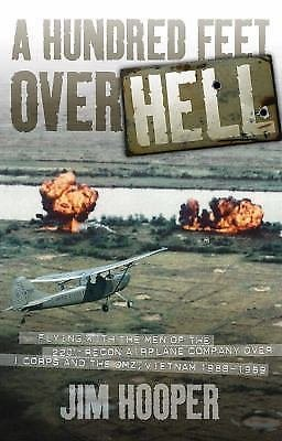 A Hundred Feet over Hell : Flying with the Men of the 220th Recon Airplane...