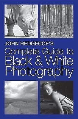 John Hedgecoe's Complete Guide to Black and White Photography by John...