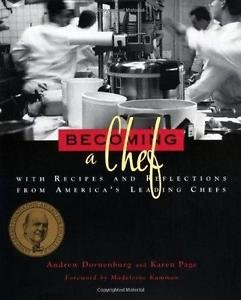 Becoming a Chef : With Recipes and Reflections from America's Leading Chefs...