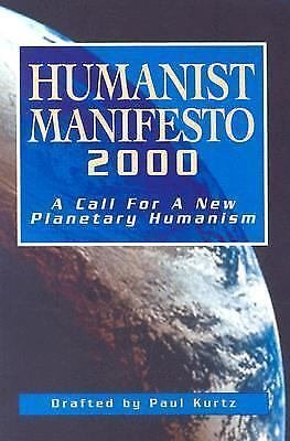 Humanist Manifesto 2000 : A Call for a New Planetary Humanism by Paul Kurtz...