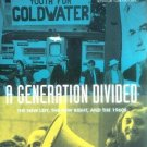 A Generation Divided : The New Left, the New Right and the 1960s by Rebecca...