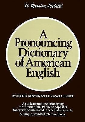 A Pronouncing Dictionary of American English by John S. Kenyon (1953, Hardcover)