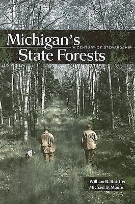 Dave Dempsey Environmental Studies: Michigan's State Forests : A Century of...