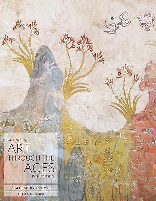 Gardner's Art Through the Ages: Gardner's Art Through the Ages Vol. 1 : A...