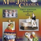 Collector's Encyclopedia of Made in Japan Ceramics by Carole Bess White...