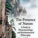 The Presence of Nature : A Study in Phenomenology and Environmental...