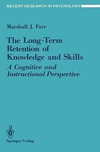Recent Research in Psychology: The Long-Term Retention of Knowledge and...