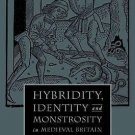 The New Middle Ages: Hybridity, Identity, and Monstrosity in Medieval Britain...