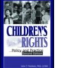 Children's Rights : Policy and Practice by John T. Pardeck and Jean A....
