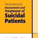 Clinical Manual for Assessment and Treatment of Suicidal Patients by John A....